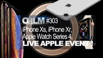 ORLM-303 : Live On refait le Mac Spécial AppleEvent iPhone 9, iPhone Xs, Apple Watch Series 4
