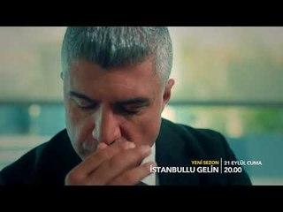 İstanbullu Gelin Yeni Sezon İlk Fragman!