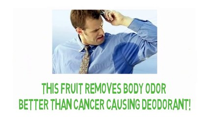 This Fruit Removes Body Odor Better Than Cancer Causing Deodorant!
