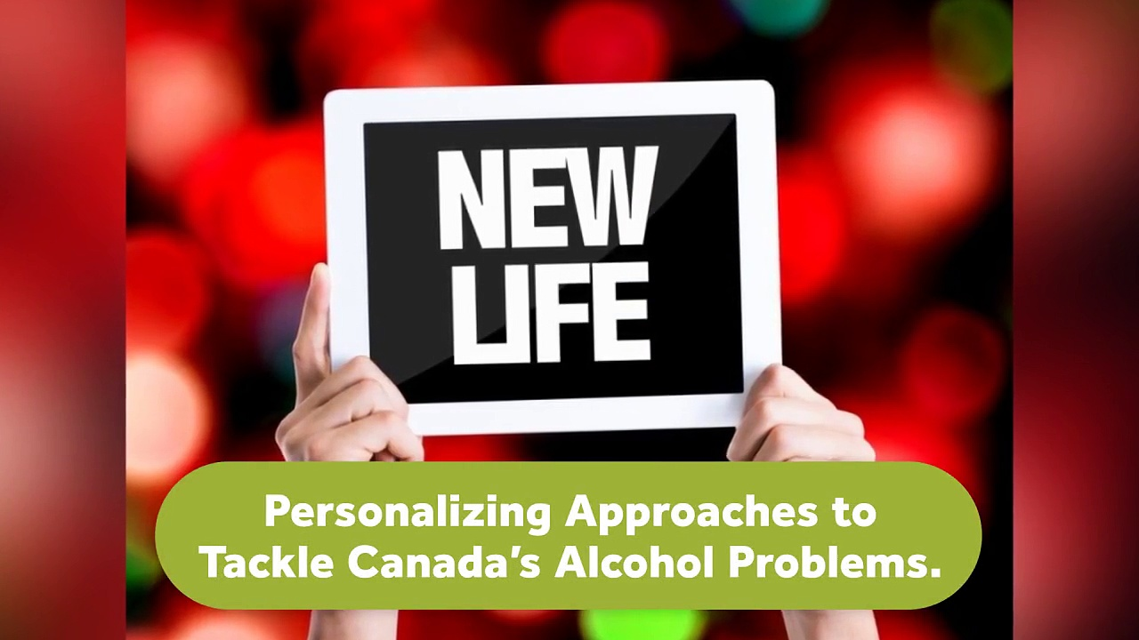 Personalizing Approaches to Tackle Canada's Alcohol Problems