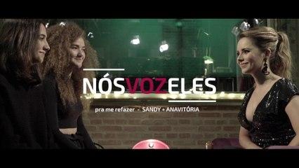 Sandy - Nós VOZ Eles - Episódio: Pra Me Refazer