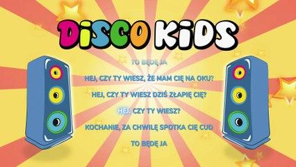 Disco Kids - Hej, Czy Ty Wiesz Kochanie