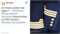 Air France. Cent pilotes de ligne sont payés plus de 300 000 euros par an.