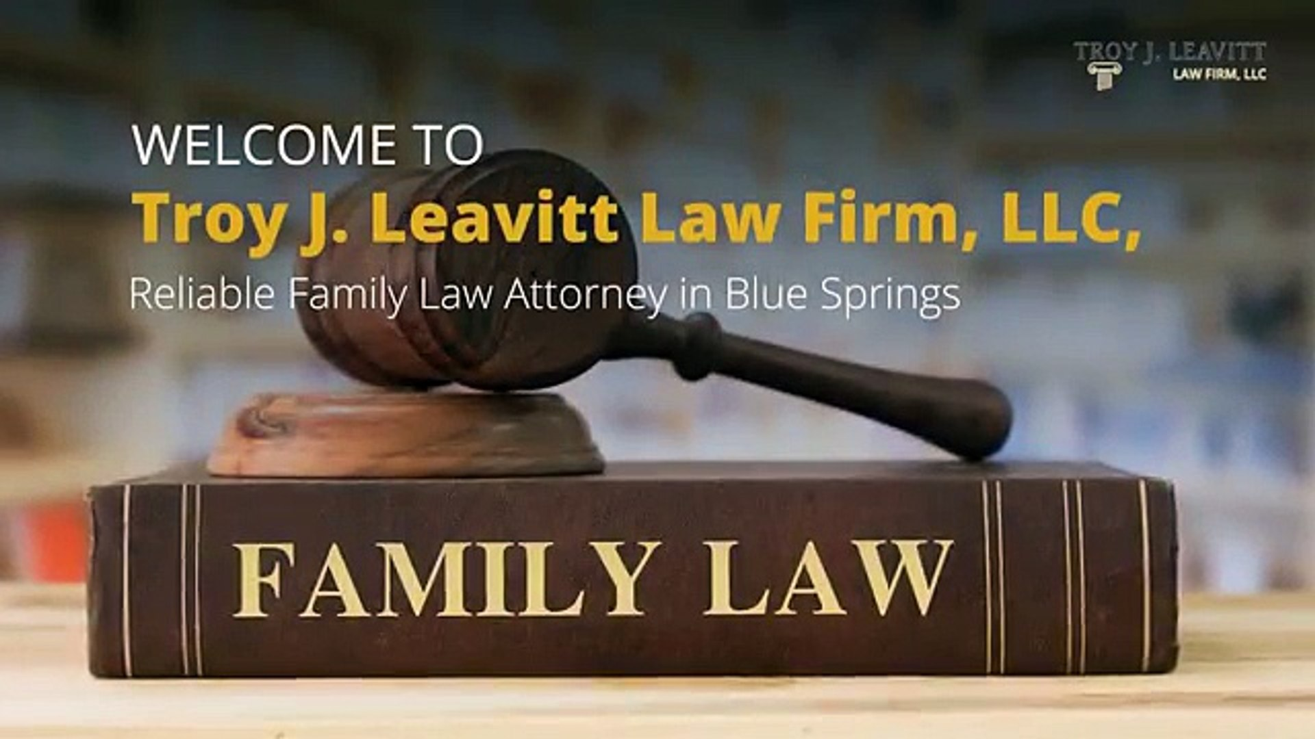 Troy Leavitt - A Top Rated Family Law Attorney in Blue Springs