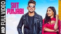 SUIT PUNJABI (Full Video) JASS MANAK, Satti Dhillon | New Punjabi Song 2018 HD