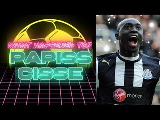 What Happened To Papiss Cisse?
