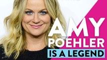 Amy Poehler Is Legendary