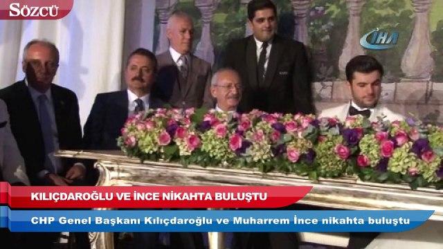 CHP Genel Başkanı Kılıçdaroğlu ve Muharrem İnce nikahta buluştu