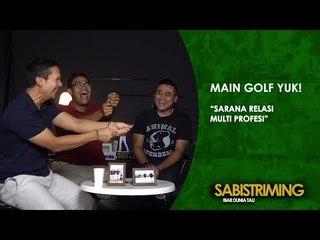 #MainGolfYuk: Golf Sebagai Sarana Relasi Multi Profesi [Bagian 3]