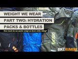 Weight We Wear: Part Two - Hydration Packs