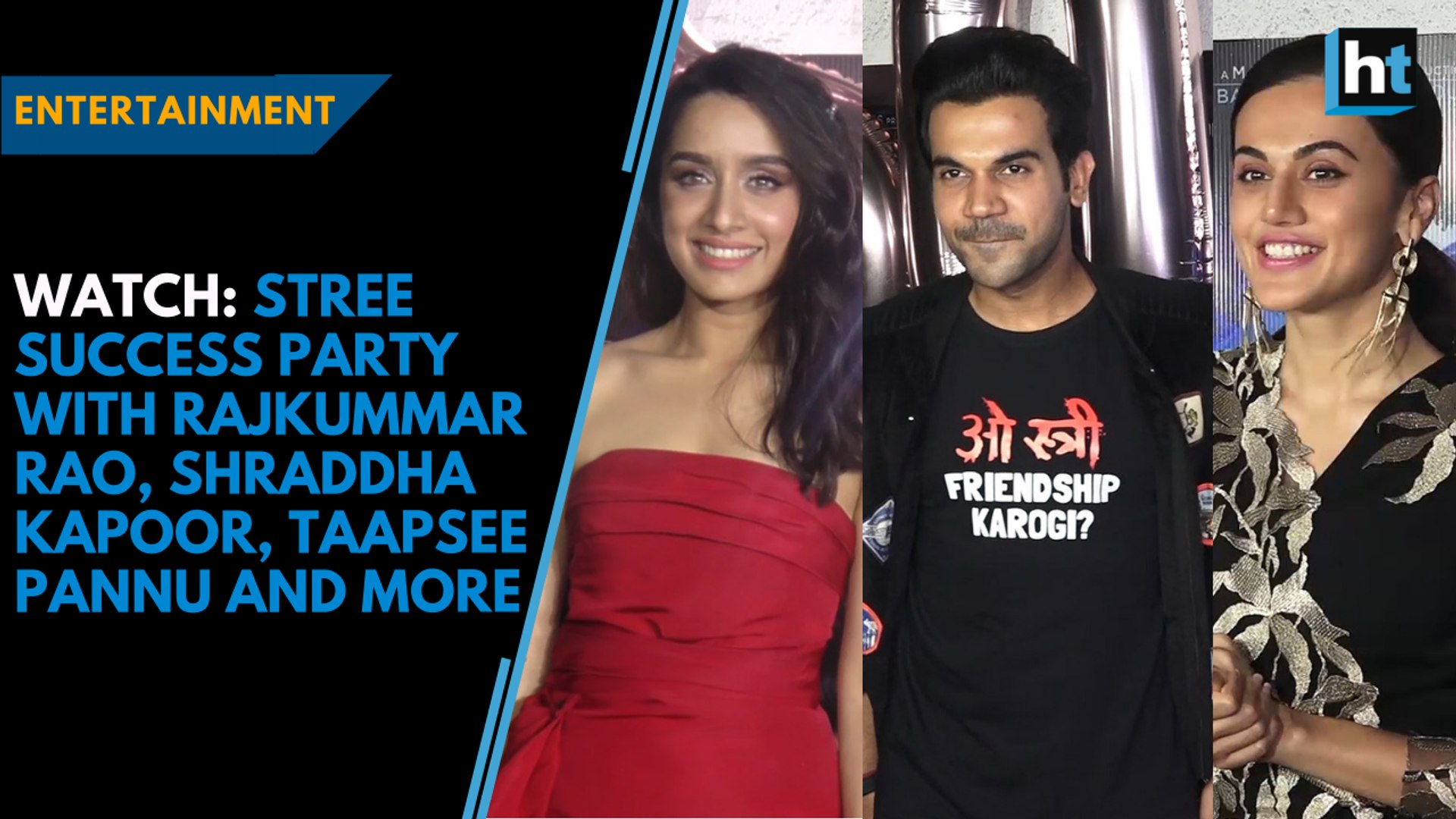 Watch: Stree success party with Rajkummar Rao, Shraddha Kapoor, Taapsee Pannu and more