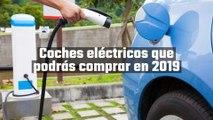 Coches eléctricos que podrás comprar en 2019