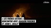 « Les frères Sisters » : rencontre avec Joaquin Phoenix et John C. Reilly