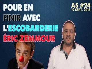Actu au Scalpel #24 : pour en finir avec l'escobarderie Éric Zemmour par Salim LAIBI