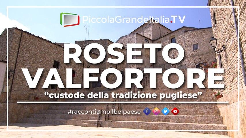 Roseto Valfortore - Piccola Grande Italia