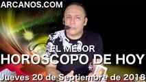 EL MEJOR HOROSCOPO DE HOY ARCANOS Jueves 20 de Septiembre de 2018