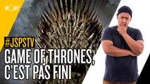 Je sais pas si t'as vu... Game of Thrones c'est pas fini #JSPSTV
