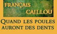 """Français caillou / Définition du jour : """"Quand les poules auront des dents"""""""