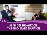 Alan Dershowitz on the two state solution (4)   J-TV