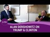 Alan Dershowitz on Donald Trump and Hillary Clinton (6)   J-TV
