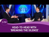Head-to-Head with 'Breaking The Silence' | Current Affairs | J-TV