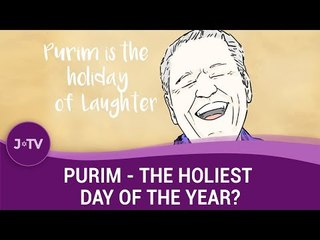 Purim - The Holiest Day of The Year