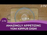 Amazingly Appetizing Yom Kippur Recipe!