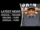 LATEST NEWS | Anthony Joshua talks DEONTAY WILDER & TYSON FURY FIGHTS with Eddie Hearn