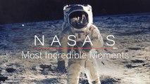 NASA's Most Incredible Moments