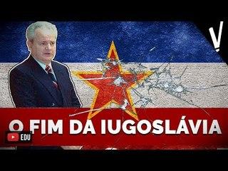 O FIM DA IUGOSLÁVIA | Atualidades