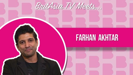 BritAsia TV Meets | Interview with Farhan Akhtar