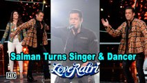 "Salman Turns Singer & Dancer on Singing Reality show with ""Love Yatri"""