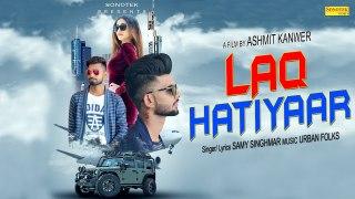 Laq Hatiyaar Official Video Samy Feat Vips Vinita Ashmit Kan