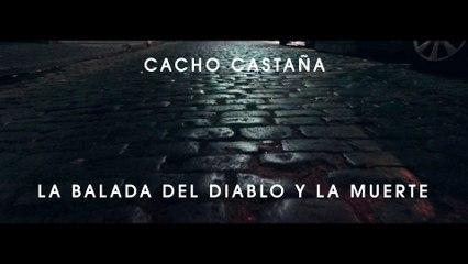Cacho Castaña - La Balada Del Diablo Y La Muerte