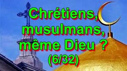 Chrétiens, musulmans, même Dieu (6/32)