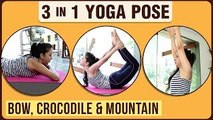 3 In 1 Yoga Pose |Bow Pose |Crocodile Pose |Mountain Pose | Simple Yoga Lessons | Yoga For Beginners