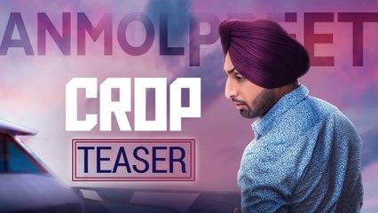 Crop | Teaser | Anmol Preet | New Punjabi Songs 2018 | Ustad G Records
