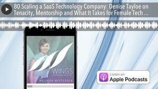 80 Scaling a SaaS Technology Company Denise Tayloe on Tenaci