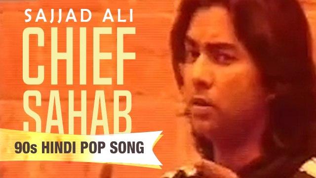 Chief Sahab | Sajjad Ali | 90s Hindi Pop Songs | Archies Music