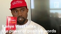 Kanye West on the power of positive words