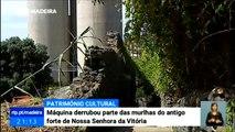 MÁQUINA DESTRUIU MURALHA DO ANTIGO FORTE N. S. da VITÓRIA na ilha da MADEIRA