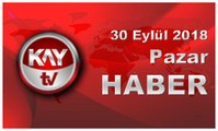 30 Eylül 2018 Kay Tv Haber