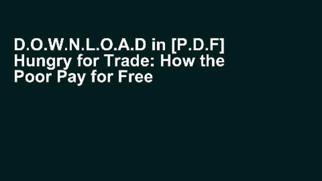 D.O.W.N.L.O.A.D in [P.D.F] Hungry for Trade: How the Poor Pay for Free Trade (Global Issues)