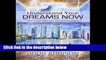 [P.D.F] Understanding Your Dreams Now.: Spiritual Dreams Interpretation