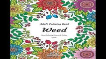 [P.D.F] Adult Coloring Book - Weed - Stress Relieving Patterns   Designs - Volume 1: More than 50