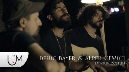 Behiç Bayer & Alper Gemici - Dostum Dostum (Ünlü Mamuller Akustik)