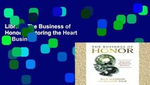 Library  The Business of Honor: Restoring the Heart of Business