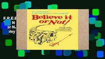 F.R.E.E [D.O.W.N.L.O.A.D] Believe It or Not (Ripley s Believe It or Not (Hardback)) by Ripley s