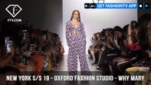 New York Fashion Week Spring/Summer 2019 - Oxford Fashion Studio - Why Mary | FashionTV | FTV