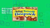 [P.D.F] Betty Crocker The Big Book of Bisquick (Betty Crocker Big Book) by Betty Crocker